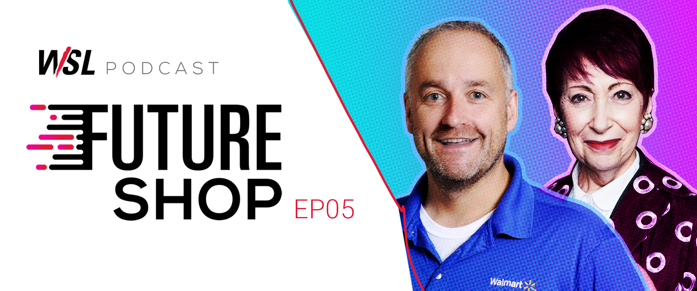 How Walmart is Disrupting Health & Wellness - Future Shop Podcast EP05