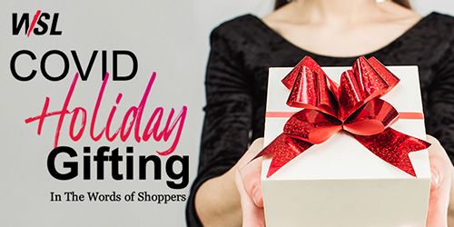 WSL COVID Holiday Gifting - In The Words of Shoppers