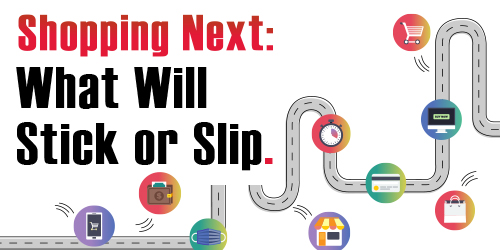 New! Shopping Next: What Will Stick or Slip
